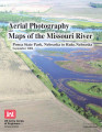 Aerial photography and maps of the Missouri River: Ponca State Park, Nebraska to Rulo, Nebraska