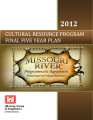Omaha District Cultural Resource Program: Final five year plan, February 2012