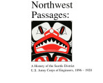 Northwest passages: A history of the Seattle District, U.S. Army Corps of Engineers