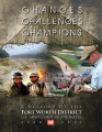 Change, challenges, champions: A history of the Fort Worth District, U.S. Army Corps of Engineers,...
