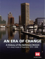 An era of change: A history of the Baltimore District, U.S. Army Corps of Engineers 1974-2008