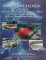 Saving the salmon: A history of the U.S. Army Corps of Engineers' efforts to protect anadromous...