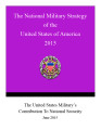 The national military strategy of the United States of America 2015: The United States military's...