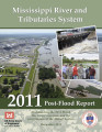 Mississippi River and Tributaries System 2011 post-flood report: Documenting the 2011 Flood, the...